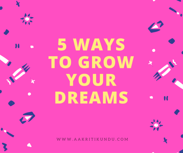 5 ways to grow your dreams.png